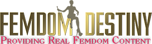 Femdom Destiny- Ultimate Source for Femaledom and Female Supremacy