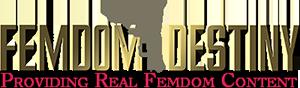 Femdom Destiny- Ultimate Source for Femaledom and Female Supremacy